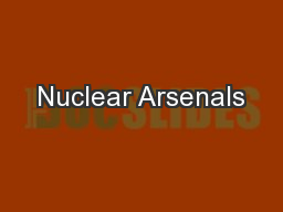 Nuclear Arsenals PowerPoint PPT Presentation