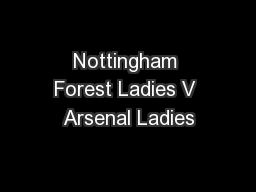 Nottingham Forest Ladies V Arsenal Ladies