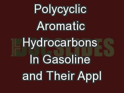 Polycyclic Aromatic Hydrocarbons In Gasoline and Their Appl