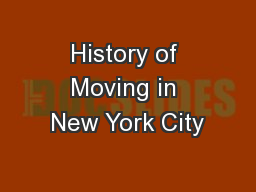 History of Moving in New York City PowerPoint PPT Presentation