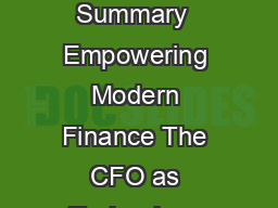 Empowering Modern Finance The CFO as Technology Evangelist Executive Summary  Empowering Modern Finance The CFO as Technology Evangelist is a research report commissioned by Oracle and Accenture in c PDF document - DocSlides