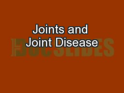 Joints and Joint Disease