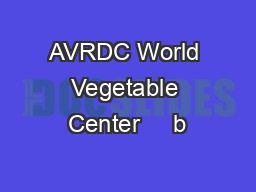 AVRDC World Vegetable Center     b PDF document - DocSlides