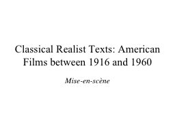 Classical Realist Texts: American Films between 1916 and 19
