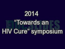 "2014 ""Towards an HIV Cure"" symposium"