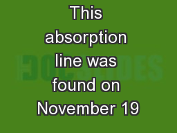 This absorption line was found on November 19