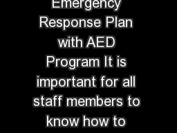Preventing Sudden Cardiac Death in Your Schools Medical Emergency Response Plan with AED Program It is important for all staff members to know how to recognize a sudden cardiac arrest that time is cr PDF document - DocSlides