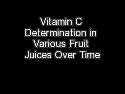 Vitamin C Determination in Various Fruit Juices Over Time