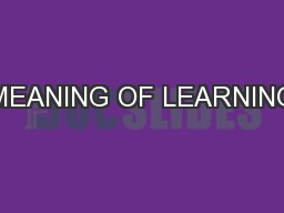 MEANING OF LEARNING