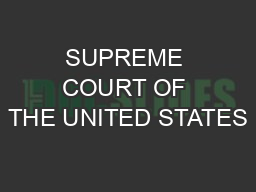 SUPREME COURT OF THE UNITED STATES PDF document - DocSlides