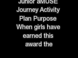 Junior aMUSE Journey Activity Plan Purpose When girls have earned this award the PDF document - DocSlides