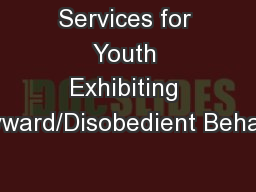 Services for Youth Exhibiting Wayward/Disobedient Behavior