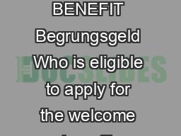 AHLEM ESEARCH CHOOL WELCOME NFOS ERVICES INFOPAGE WELCOME BENEFIT Begrungsgeld Who is eligible to apply for the welcome benefit Students who have registered their primary residence in Berlin after Ma