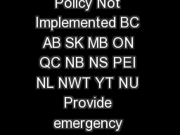 Implemented in Jurisdiction Pending Legislation or Regulation or Policy Not Implemented BC AB SK MB ON QC NB NS PEI NL NWT YT NU Provide emergency prescription refills  Renewextend prescriptions Chan PDF document - DocSlides