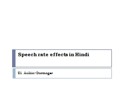 Speech rate effects in Hindi