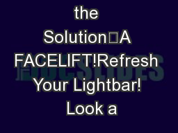 Code 3 Has the Solution—A FACELIFT!Refresh Your Lightbar!  Look a