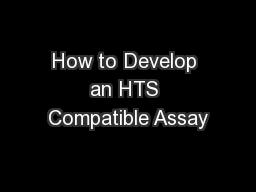 How to Develop an HTS Compatible Assay