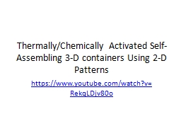 Thermally/Chemically Activated Self-Assembling 3-D containe PowerPoint PPT Presentation