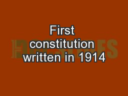 First constitution written in 1914