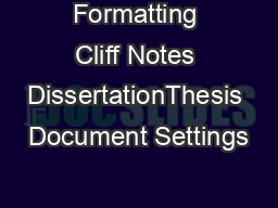 Formatting Cliff Notes DissertationThesis Document Settings PDF document - DocSlides