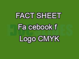 FACT SHEET Fa cebook f  Logo CMYK PDF document - DocSlides