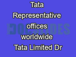 Contacts in Tata Representative offices worldwide Tata Limited Dr PDF document - DocSlides