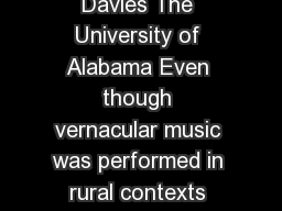 Performing Southernness in Country Music Catherine Evans Davies The University of Alabama Even though vernacular music was performed in rural contexts through the United States country music has been