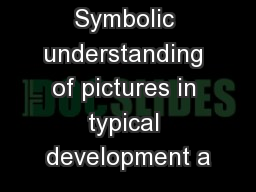 Symbolic understanding of pictures in typical development a