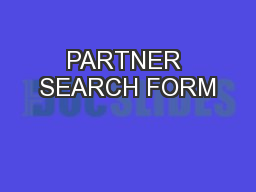 PARTNER SEARCH FORM PowerPoint PPT Presentation