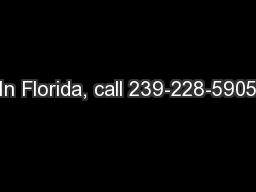 In Florida, call 239-228-5905