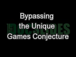 Bypassing the Unique Games Conjecture
