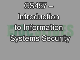 CS457 – Introduction to Information Systems Security