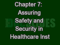 Chapter 7:  Assuring Safety and Security in Healthcare Inst