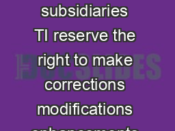 IMPORTANT NOTICE Texas Instruments Incorporated and its subsidiaries TI reserve the right to make corrections modifications enhancements improvements and other changes to its products and services at