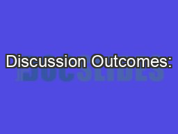 Discussion Outcomes: PowerPoint PPT Presentation