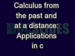 Calculus from the past and at a distance: Applications in c