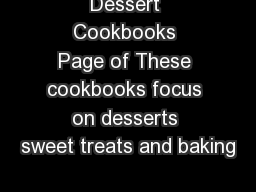 Dessert Cookbooks Page of These cookbooks focus on desserts sweet treats and baking PDF document - DocSlides