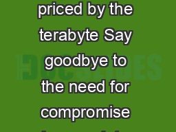 Versatile data protection priced by the terabyte Say goodbye to the need for compromise in your data protection solution