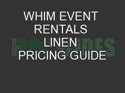 WHIM EVENT RENTALS LINEN PRICING GUIDE