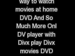 VLUVrVU rrMqri CIRCUI CITY Th Place fo Divx  DVD The best way to watch movies at home DVD And So Much More Onl DV player with Divx play Divx movies DVD movies an musi CDs JVIOV Wit purchas an DV play