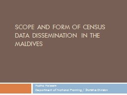 Scope and Form of Census Data Dissemination in the Maldives