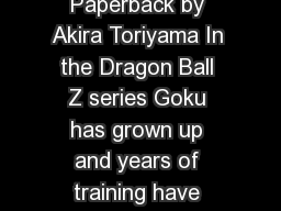 Dragon Ball Z Volume  Dragon Ball Z Viz Paperback by Akira Toriyama In the Dragon Ball Z series Goku has grown up and years of training have made him one of earths greatest warriors