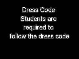Dress Code Students are required to follow the dress code PDF document - DocSlides