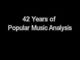 42 Years of Popular Music Analysis PowerPoint PPT Presentation