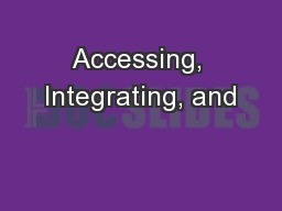 Accessing, Integrating, and