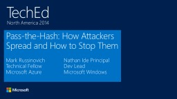 Pass-the-Hash: How Attackers Spread and How to Stop Them PowerPoint PPT Presentation