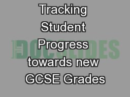 Tracking Student Progress towards new GCSE Grades