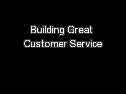 Building Great Customer Service PowerPoint PPT Presentation