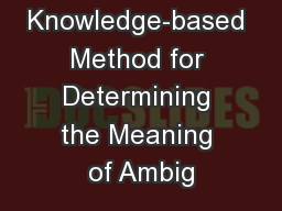 Knowledge-based Method for Determining the Meaning of Ambig PowerPoint PPT Presentation