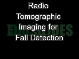 Radio Tomographic Imaging for Fall Detection
